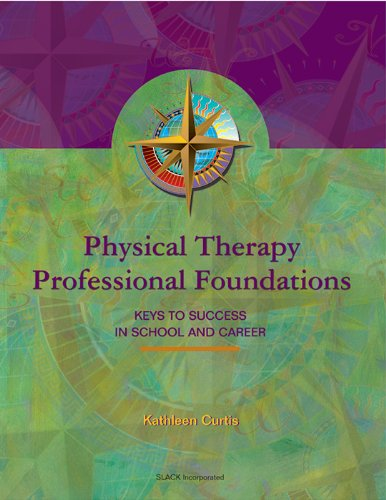 Physical Therapy Professional Foundations: Keys to Success in School and Career