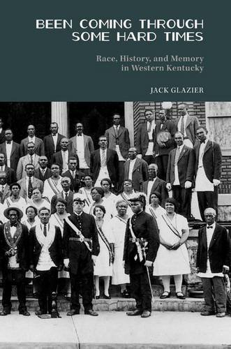 Been Coming through Some Hard Times: Race, History, and Memory in Western Kentucky