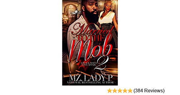 Married To The Mob 2 A Black Mafia Love Affair Kindle Edition By