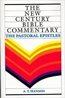 Book New Century Bible Commentary: The Pastoral Epistles by Anthony T. Hanson (1982-05-03)