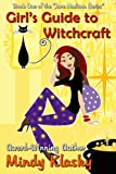 Front cover for the book Girl's Guide to Witchcraft by Mindy Klasky