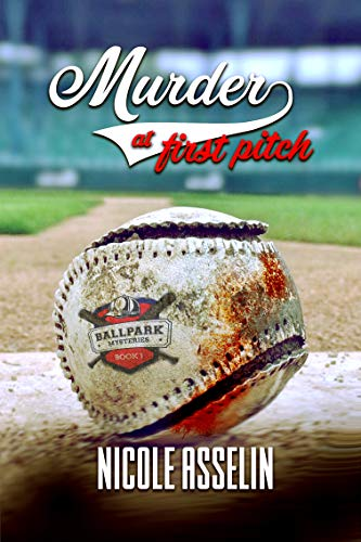Murder at First Pitch: Ball Park Mysteries: Book 1 by [Asselin, Nicole]