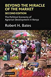 Beyond the Miracle of the Market: The Political Economy of Agrarian Development in Kenya (Political Economy of Institutions and Decisions)