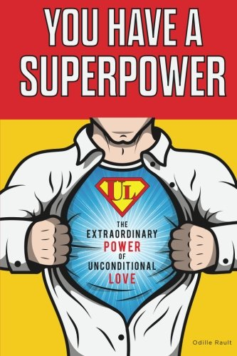 You Have a Superpower: The Extraordinary Power of Unconditional Love pdf