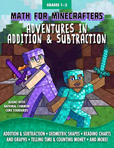 Math for Minecrafters: Adventures in Addition & Subtraction (Recreational Activities In Mathematics For High School)