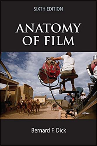 Amazon The Anatomy Of Film 9780312487119 Bernard F Dick Books