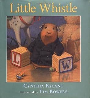 Little Whistle's Christmas: Cynthia Rylant, Tim Bowers ...
