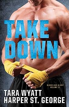 Take Down (Blood and Glory Book 2) by [St. George, Harper, Wyatt, Tara]