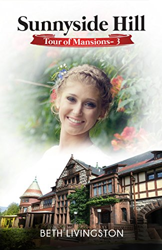 Sunnyside Hill (Tour of Mansions Book 3) by [Livingston, Beth]
