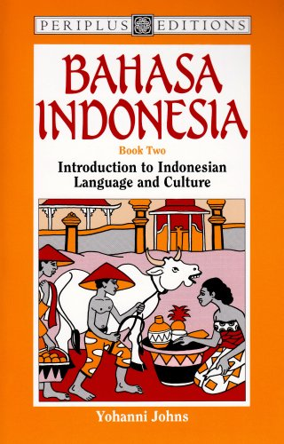 Bahasa Indonesia Book 2: Introduction to Indonesian Language and Culture