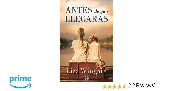Antes de Que Llegaras / Before We Were Yours: Amazon.es: Lisa Wingate: Libros