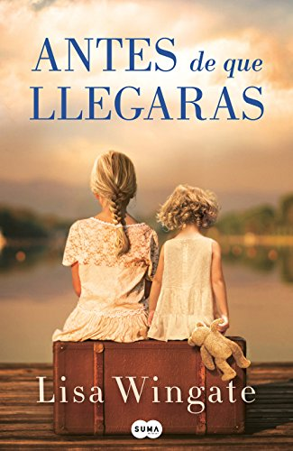 Book cover from Antes de que llegaras / Before We Were Yours (Spanish Edition) by Lisa Wingate