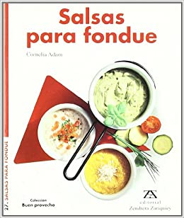 Salsas Para Fondue (Spanish Edition): Cornelia Adam: 9788489675810: Amazon.com: Books