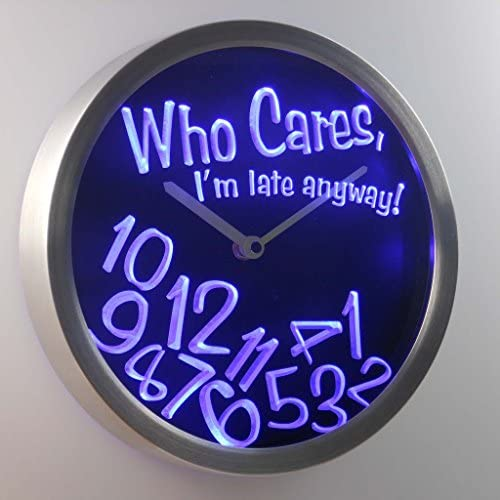 nc0465-b Who Care I m Late Anyway Bar Beer Gift Decor Neon LED Wall Clock