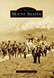 Mount Shasta (Images of America: California)