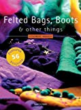 Felted Bags, Boots and Other Things, Cendrine Armani, 1844482820