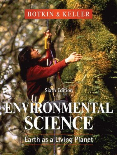 Environmental Science: Earth as a Living Planet, 6th Edition