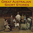 Great Australian Short Stories Audiobook by Banjo Paterson, Guy Boothby, John Barry, Henry Lawson Narrated by Cathy Dobson