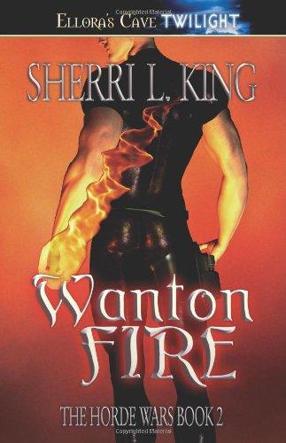 Wanton Fire (The Horde Wars) (Book 2) PDF