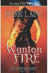 Wanton Fire (The Horde Wars) (Book 2) Paperback