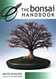 The Bonsai Handbook, David Prescott, 1859747094