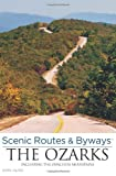 Scenic Routes and Byways Ozarks, Don Kurz, 0762786523