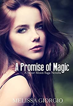 A Promise of Magic (Silver Moon Saga 2.5) by [Giorgio, Melissa]
