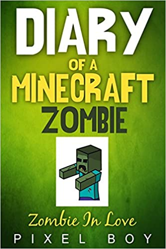 Forum gratis download bøger Minecraft: Diary of a Minecraft Zombie - Zombie In Love (An Unofficial Minecraft Book) (Minecraft Diary Books) Minecraft books for kids, Wimpy Zombie (New for 2016) by Pixel Boy in Danish