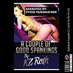 A Couple of Good Spankings: An Erotic Tale of Lesbian Submission | KZ Roth