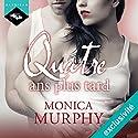 Quatre ans plus tard | Livre audio Auteur(s) : Monica Murphy Narrateur(s) : Vera Pastrélie