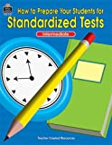How to Prepare Your Students for Standardized Tests, Julia Jasmine, 1576901319