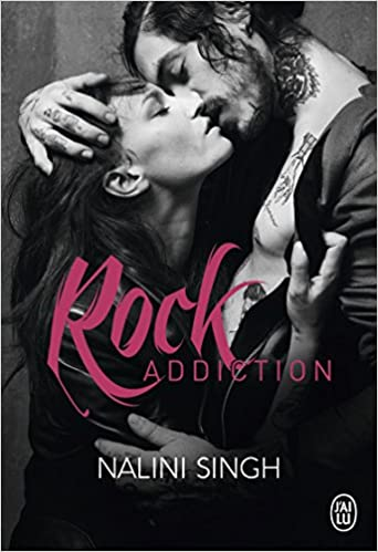 Rock kiss - Tome 1 - Rock Addiction - Nalini Singh