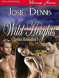 Wild Heights [Classics Rekindled 1] (Siren Publishing Menage Amour)