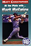 At the Plate with... Mark McGwire, Matt Christopher, 0316134570