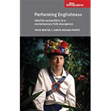 Performing Englishness: Identity and politics in a contemporary folk resurgence