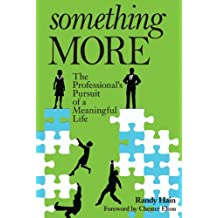 Something More: The Professional's Pursuit of a Meaningful Life