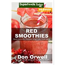 Red Smoothies: Over 90 Blender Recipes, weight loss naturally, green smoothies for weight loss,detox smoothie recipes, sugar detox,detox cleanse ... - detox smoothie recipes) (Volume 100)