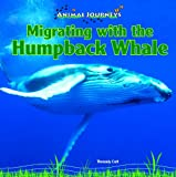 Migrating with the Humpback Whale, Thessaly Catt, 1448825431