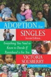 Adoption for Singles Second Edition, Victoria Solsberry, 1453696636