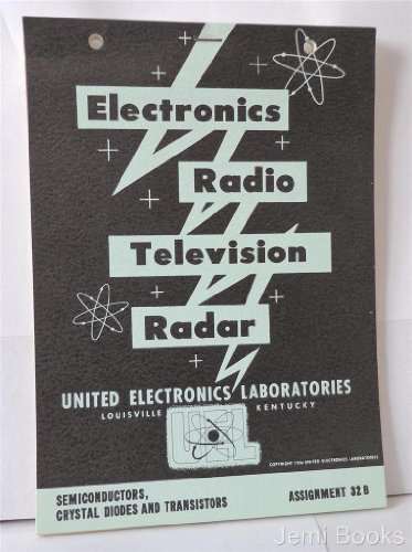 Semiconductors Crystal Diodes And Transistors Assignment 32B (United Electronics Laboratories Electronics Radio Television Radar)