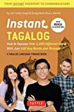 img - for Instant Tagalog: How to Express Over 1,000 Different Ideas with Just 100 Key Words and Phrases! (Tagalog Phrasebook & Dictionary) (Instant Phrasebook Series) book / textbook / text book