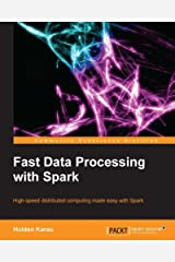 Fast Data Processing with Spark Kindle Edition