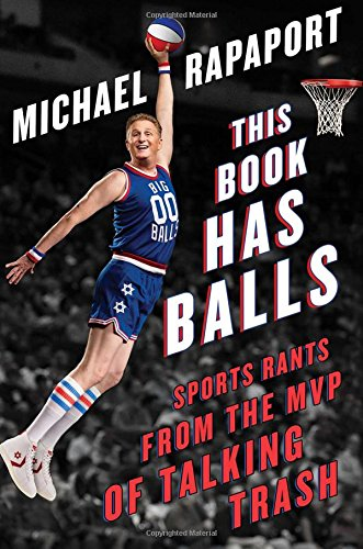 This Publication Has Balls: Sports Rants from the MVP of Talking Trash