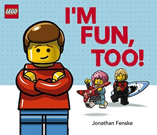 I'm Fun, Too! (A Classic LEGO Picture Book): Jonathan Fenske