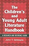 The Children's and Young Adult Literature Handbook, John T. Gillespie, 1563089491