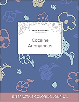 Book Adult Coloring Journal: Cocaine Anonymous (Nature Illustrations, Simple Flowers)