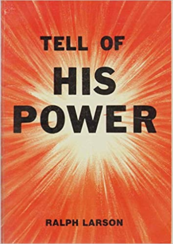TELL OF HIS POWER Sign Of His Matchless Love Ralph Larson