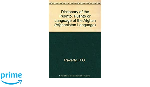 Dictionary of the Pukhto, Pushto or Language of the Afghan