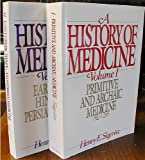 A History of Medicine Vol. 1 : Primitive and Archaic Medicine, Sigerist, Henry E., 0195007395