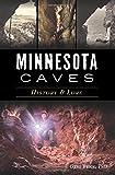Minnesota Caves: History & Lore
